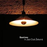 CD Saxtime in Jazz Club Železná